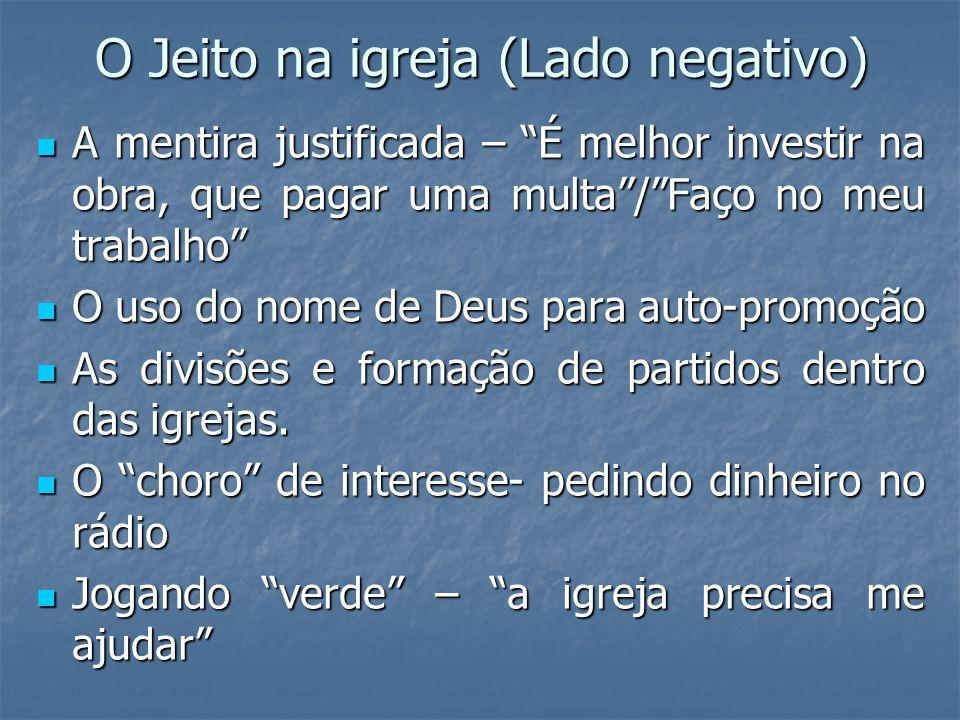 O Jeito na igreja (Lado negativo) A mentira justificada – É melhor investir na obra, que pagar uma multa/Faço no meu trabalho A mentira justificada –