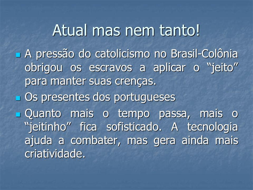 Atual mas nem tanto! A pressão do catolicismo no Brasil-Colônia obrigou os escravos a aplicar o jeito para manter suas crenças. A pressão do catolicis