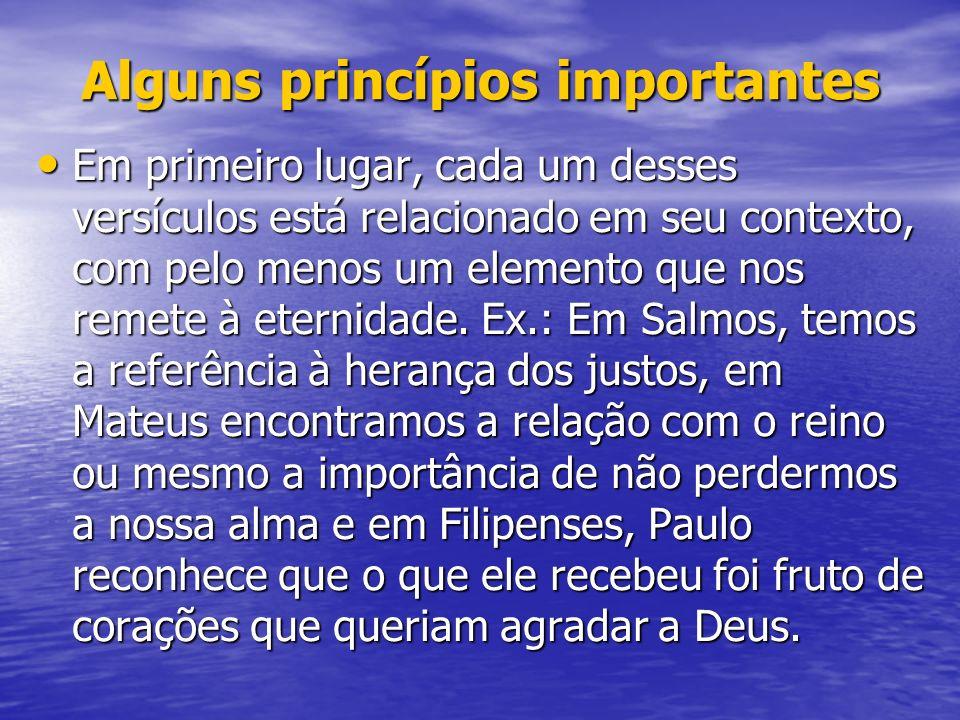 Alguns princípios importantes Em primeiro lugar, cada um desses versículos está relacionado em seu contexto, com pelo menos um elemento que nos remete