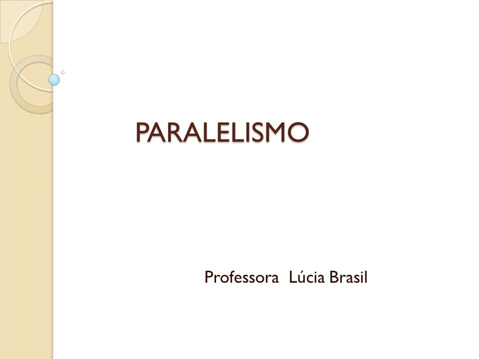 PARALELISMO Professora Lúcia Brasil