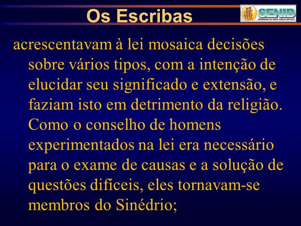 Os Escribas são mencionados em conexão com os sacerdotes e anciãos do povo.