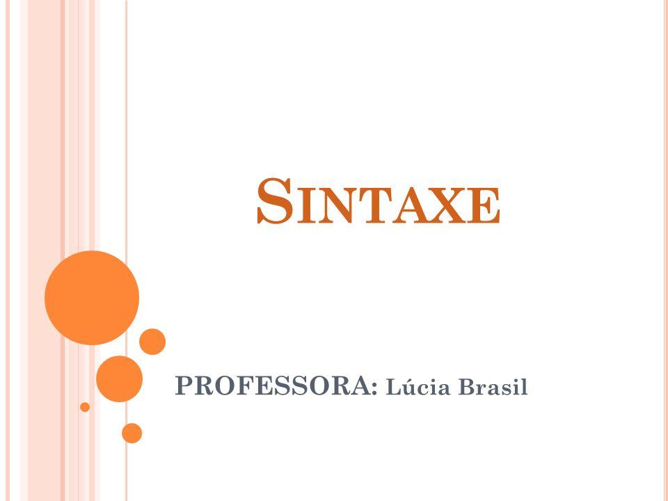 S INTAXE PROFESSORA: Lúcia Brasil