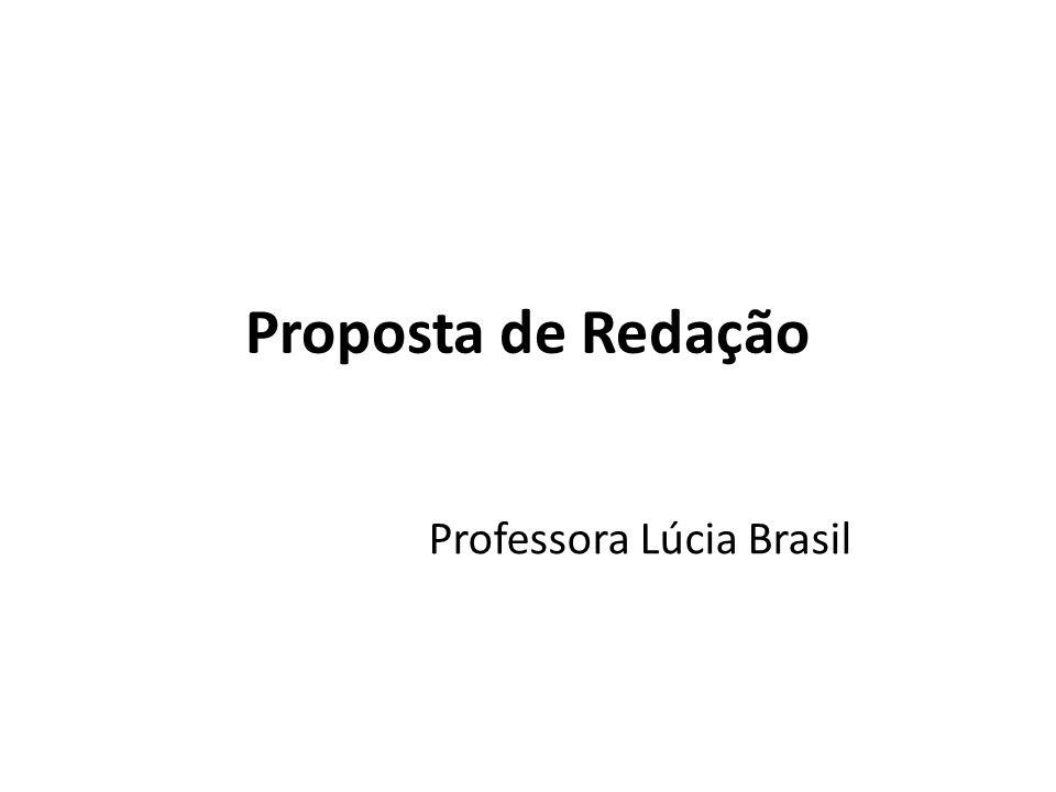 Proposta de Redação Professora Lúcia Brasil