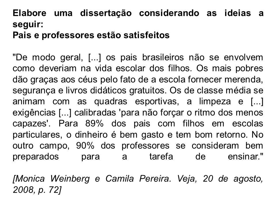Elabore uma dissertação considerando as ideias a seguir: Pais e professores estão satisfeitos