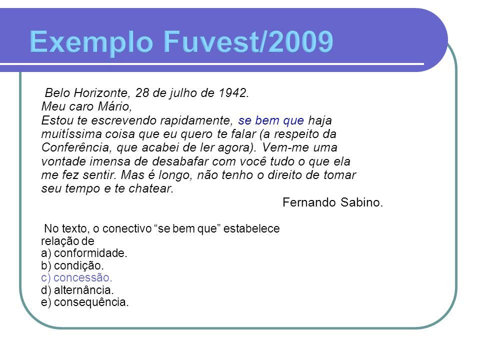 Belo Horizonte, 28 de julho de 1942. Meu caro Mário, Estou te escrevendo rapidamente, se bem que haja muitíssima coisa que eu quero te falar (a respei