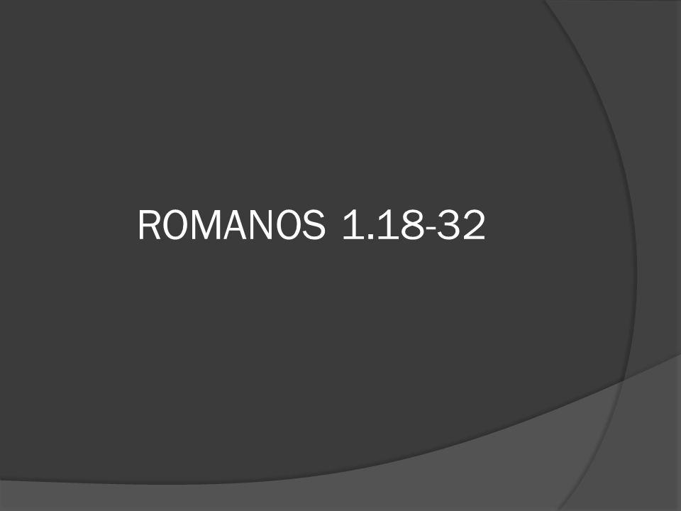 ROMANOS 1.18-32