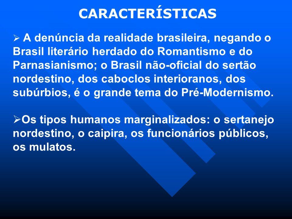 A denúncia da realidade brasileira, negando o Brasil literário herdado do Romantismo e do Parnasianismo; o Brasil não-oficial do sertão nordestino, do