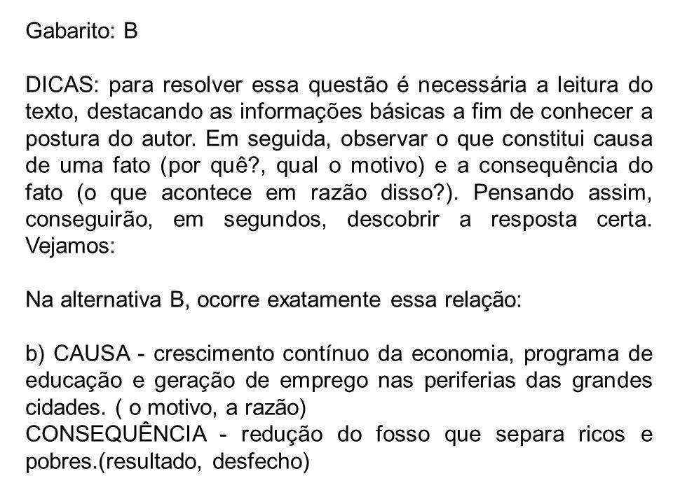 Gabarito: B DICAS: para resolver essa questão é necessária a leitura do texto, destacando as informações básicas a fim de conhecer a postura do autor.
