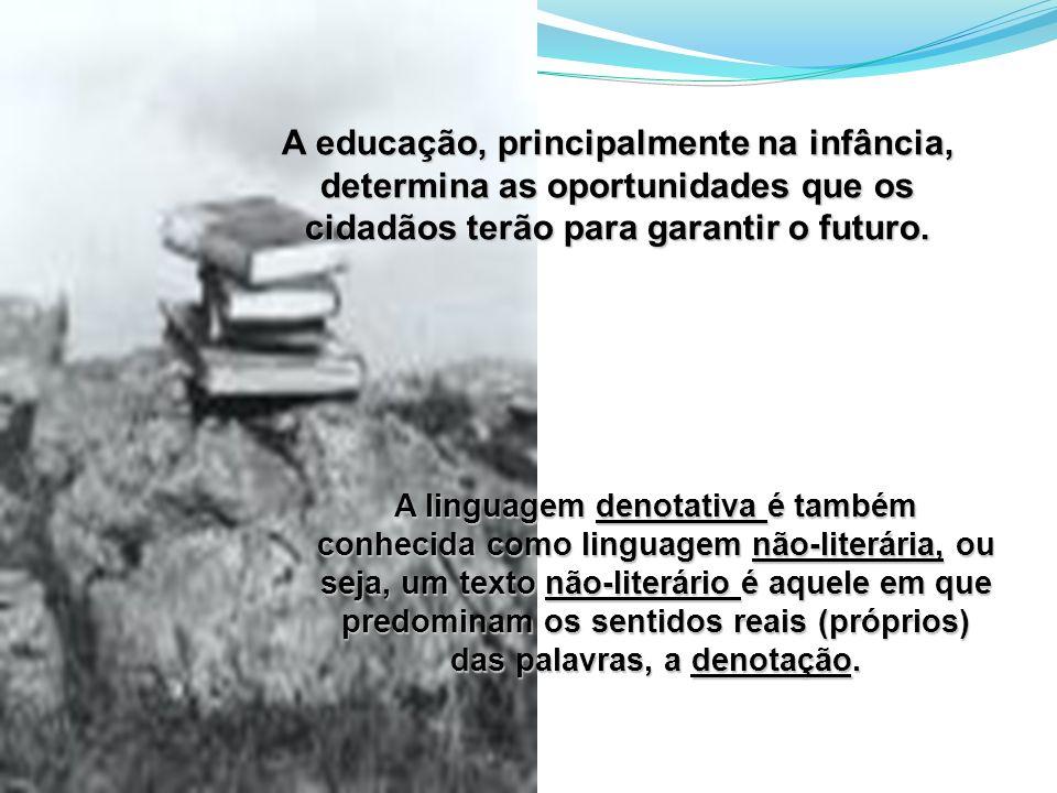 A educação, principalmente na infância, determina as oportunidades que os cidadãos terão para garantir o futuro.