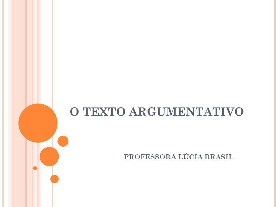 O TEXTO ARGUMENTATIVO PROFESSORA LÚCIA BRASIL