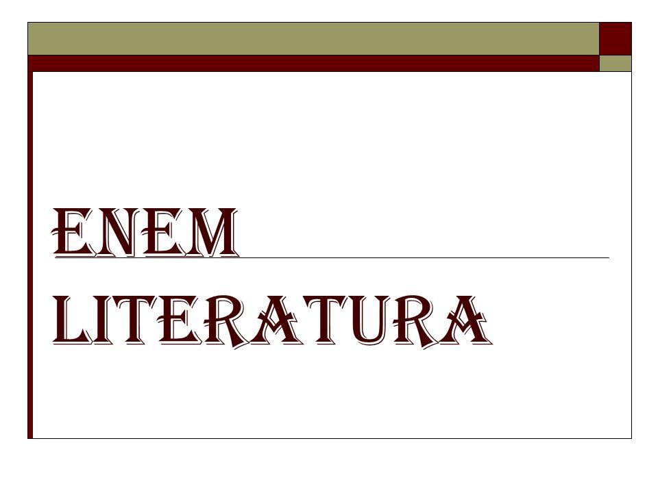 Uma das características da literatura no Enem é cobrar apenas escritores brasileiros, o que elimina parte dos conteúdos exigidos em outros vestibulares, como é o caso da literatura portuguesa, na figura de Camões.