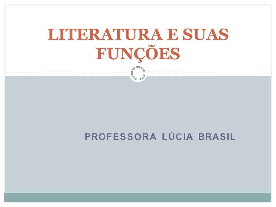 PROFESSORA LÚCIA BRASIL LITERATURA E SUAS FUNÇÕES