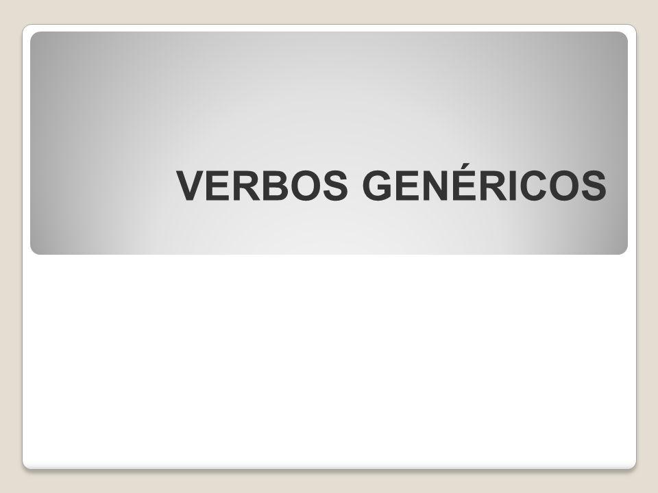 VERBOS GENÉRICOS