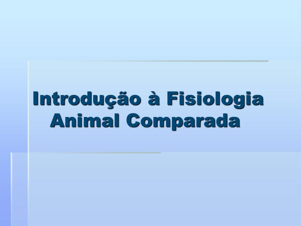 Introdução à Fisiologia Animal Comparada Introdução à Fisiologia Animal Comparada