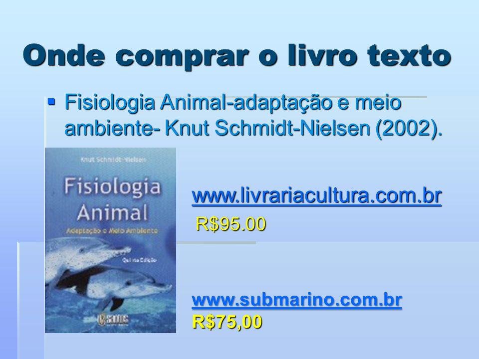 Onde comprar o livro texto Fisiologia Animal-adaptação e meio ambiente- Knut Schmidt-Nielsen (2002). Fisiologia Animal-adaptação e meio ambiente- Knut