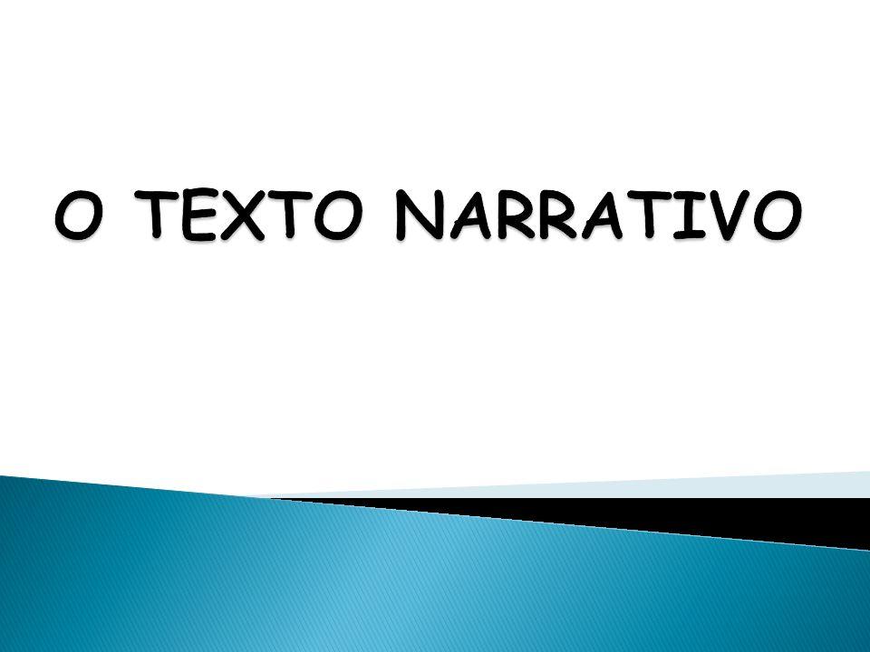 TIPO DE TEXTO: NARRATIVO Sequência de ações ao longo do tempo.
