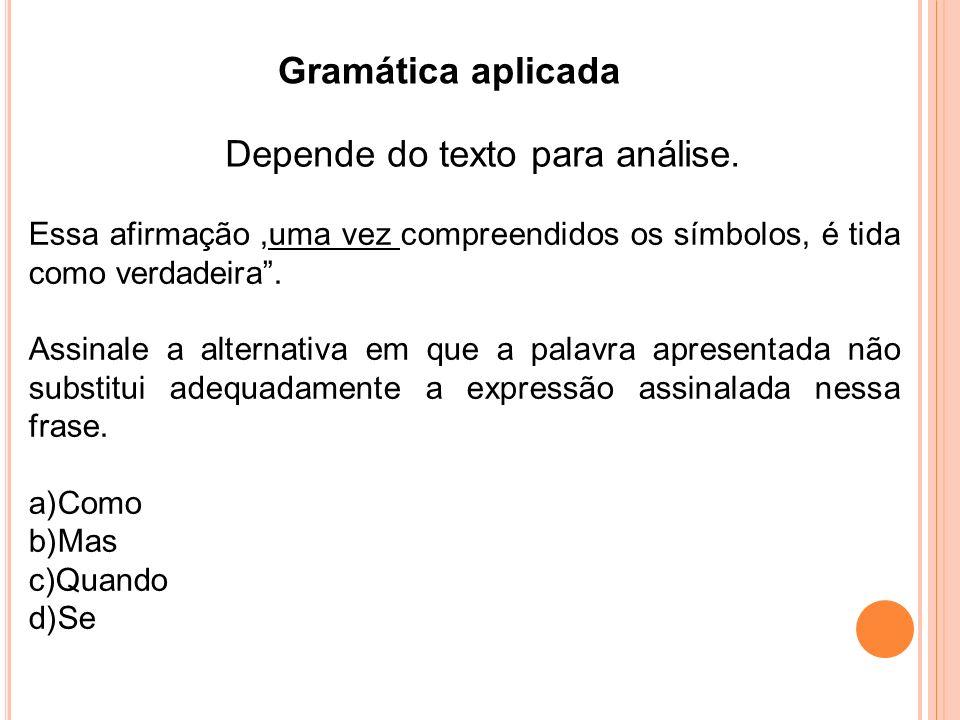 Gramática aplicada Depende do texto para análise.