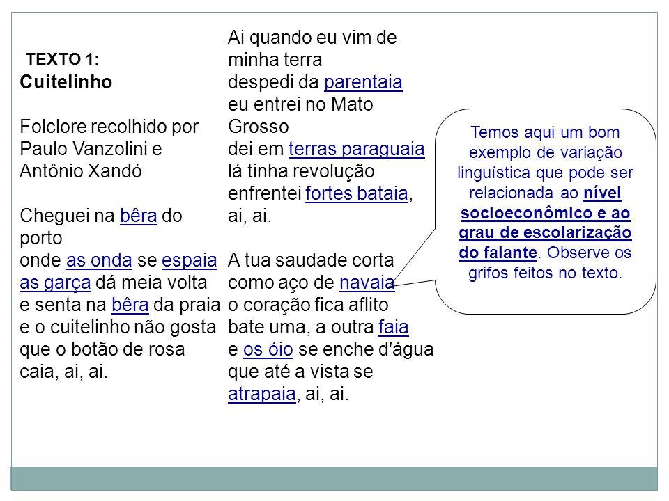 Cuitelinho Folclore recolhido por Paulo Vanzolini e Antônio Xandó Cheguei na bêra do porto onde as onda se espaia as garça dá meia volta e senta na bê