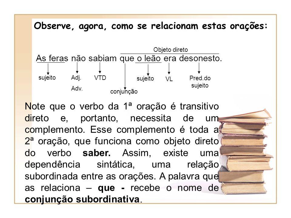 As conjunções coordenativas ligam palavras ou orações de mesmo valor sintático.