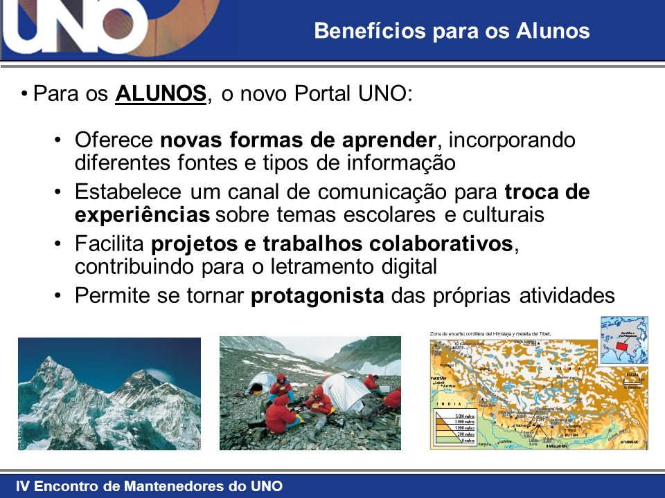IV Encontro de Mantenedores do UNO Para os ALUNOS, o novo Portal UNO: Oferece novas formas de aprender, incorporando diferentes fontes e tipos de info