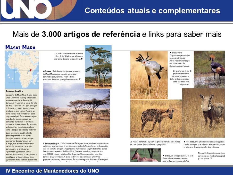 IV Encontro de Mantenedores do UNO Mais de 3.000 artigos de referência e links para saber mais Conteúdos atuais e complementares