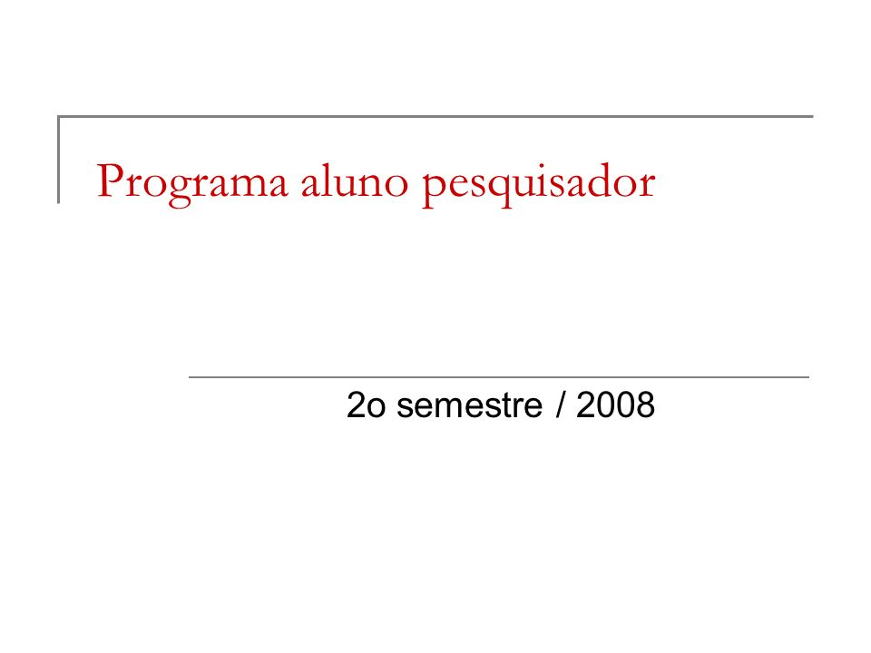 Programa aluno pesquisador 2o semestre / 2008