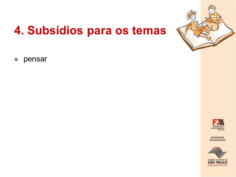 4. Subsídios para os temas pensar