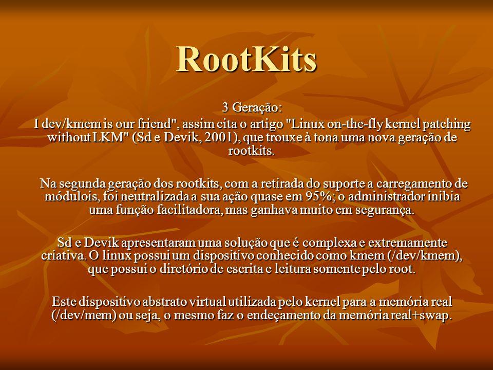 RootKits 3 Geração: I dev/kmem is our friend