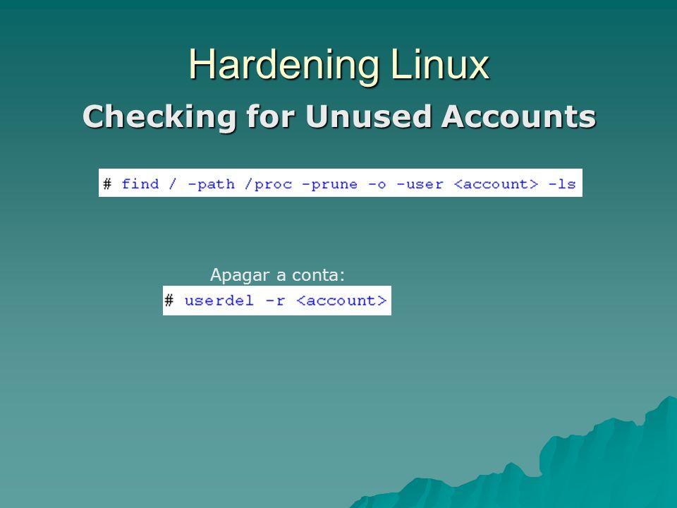 Hardening Linux Password Aging Não recomendado para servidores com contas compartilhadas.