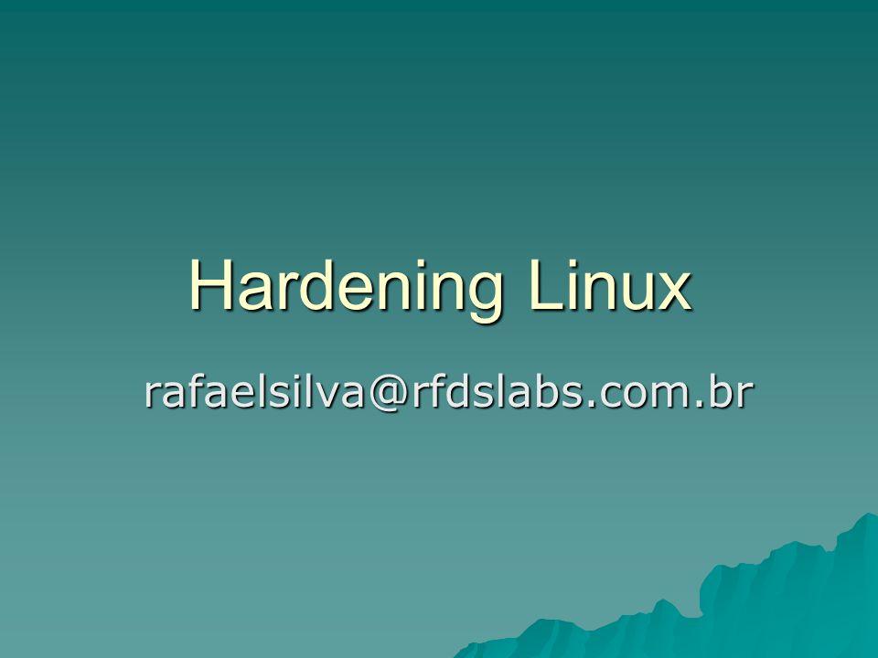 Introdução Introdução Removendo softwares desnecessários Removendo softwares desnecessários Detectando portas Detectando portas Fechando portas Fechando portas Inittab e Scripts de Boot Inittab e Scripts de Boot Tcp Wrappers Tcp Wrappers OpenSSH OpenSSH Kernel Tunning Kernel Tunning Grsecurity - PAX Grsecurity - PAX Permissões de Arquivos Permissões de Arquivos Contas desnecessárias Contas desnecessárias Password Aging Password Aging Senhas Fortes Senhas Fortes Logins Inválidos Logins Inválidos Denial off Service Denial off Service Login Banners Login Banners