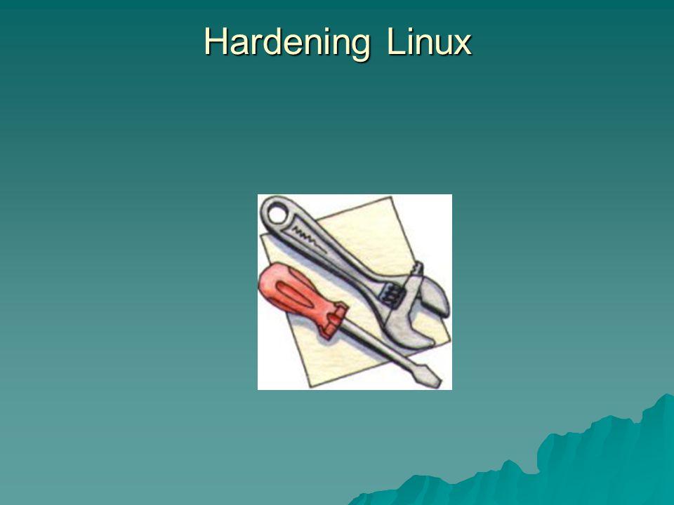 Hardening Linux Removendo softwares desnecessários rpm –qa (lista todos os pacotes instalados) rpm –qa (lista todos os pacotes instalados) rpm –qi (Informações sobre o pacote) rpm –qi (Informações sobre o pacote) rpm –e (Remove um pacote especifico) rpm –e (Remove um pacote especifico)