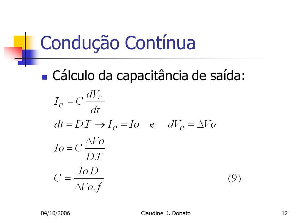 04/10/2006Claudinei J. Donato12 Condução Contínua Cálculo da capacitância de saída: