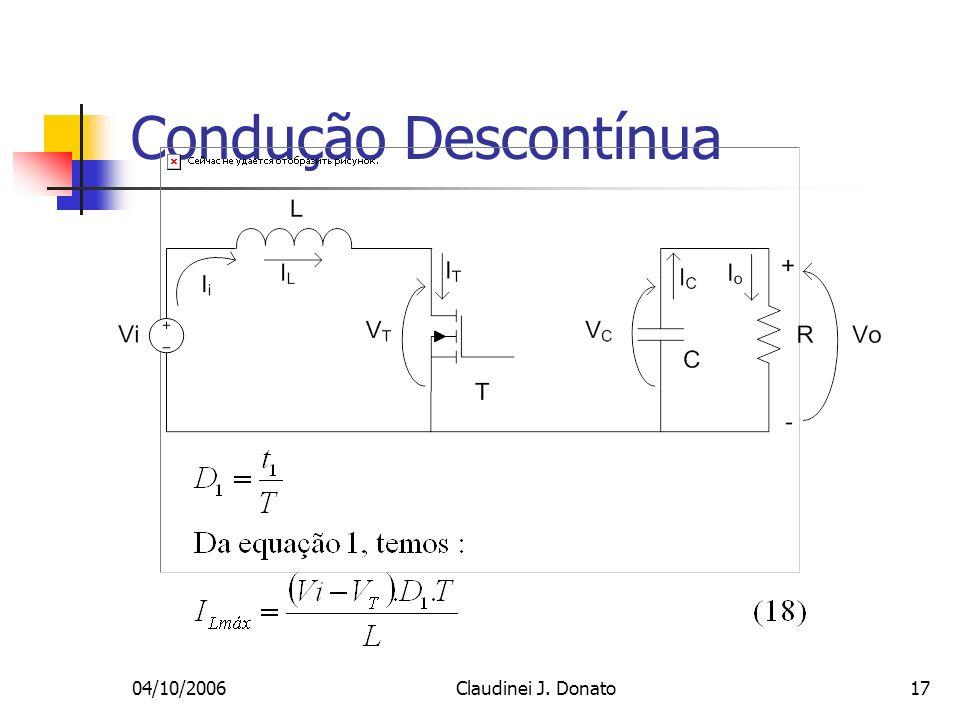 04/10/2006Claudinei J. Donato17 Condução Descontínua