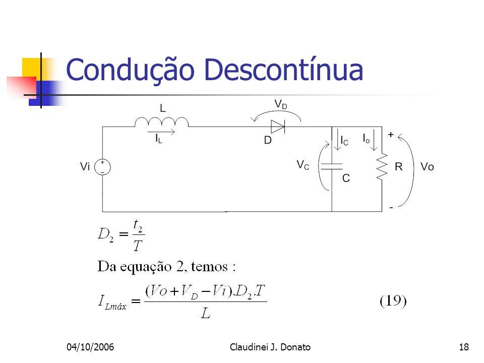 04/10/2006Claudinei J. Donato18 Condução Descontínua