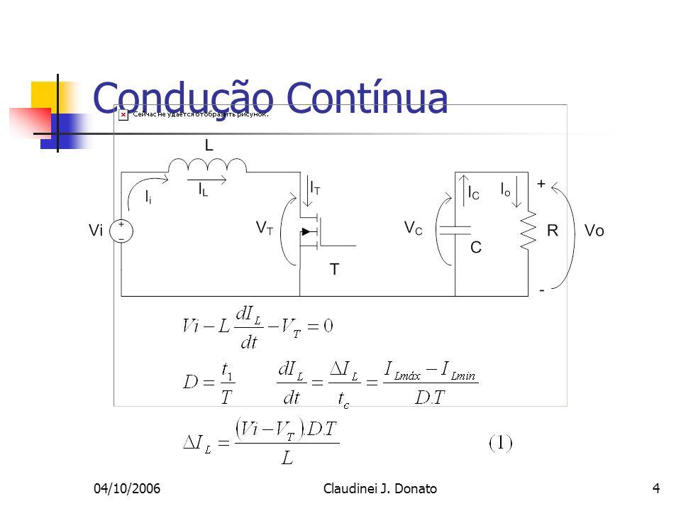04/10/2006Claudinei J. Donato15 Condução Contínua Corrente de entrada (Ii):
