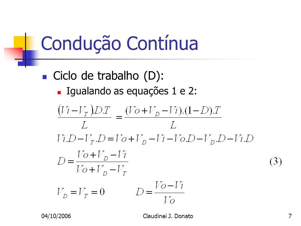 04/10/2006Claudinei J. Donato7 Condução Contínua Ciclo de trabalho (D): Igualando as equações 1 e 2: