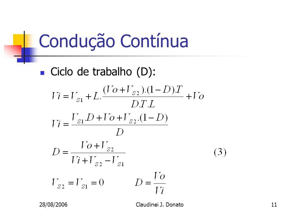28/08/2006Claudinei J. Donato11 Condução Contínua Ciclo de trabalho (D):