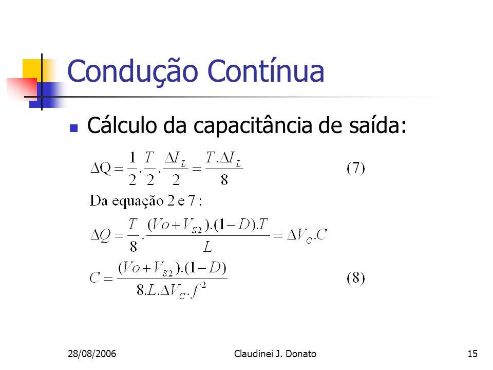 28/08/2006Claudinei J. Donato15 Condução Contínua Cálculo da capacitância de saída:
