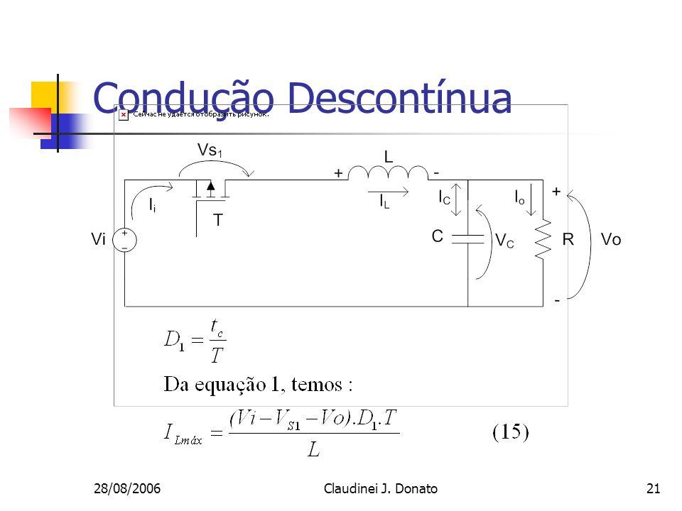 28/08/2006Claudinei J. Donato21 Condução Descontínua