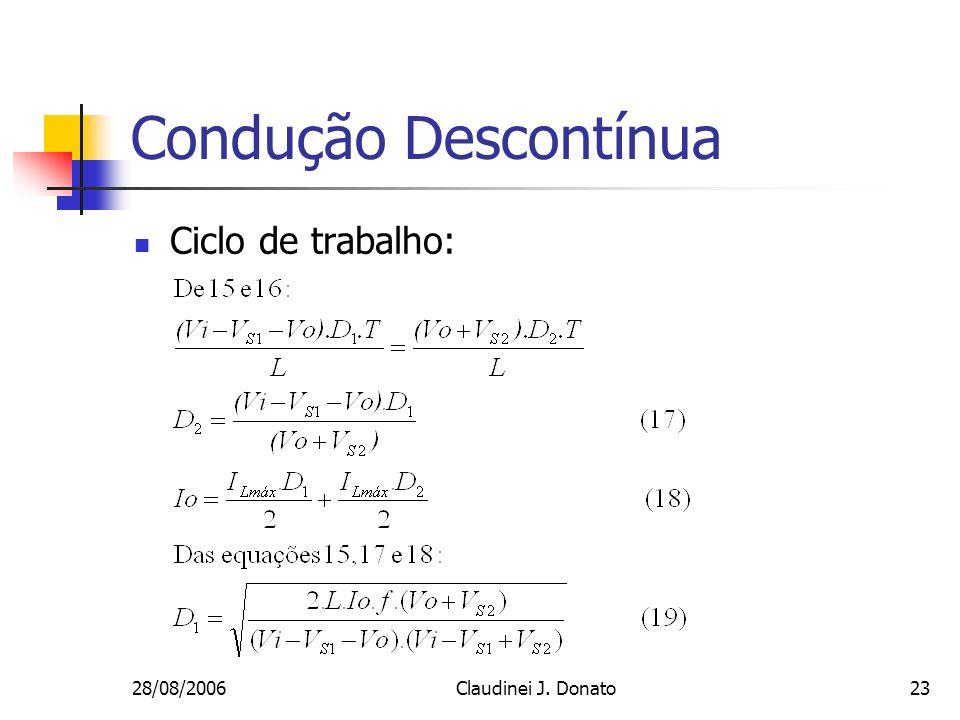 28/08/2006Claudinei J. Donato23 Condução Descontínua Ciclo de trabalho: