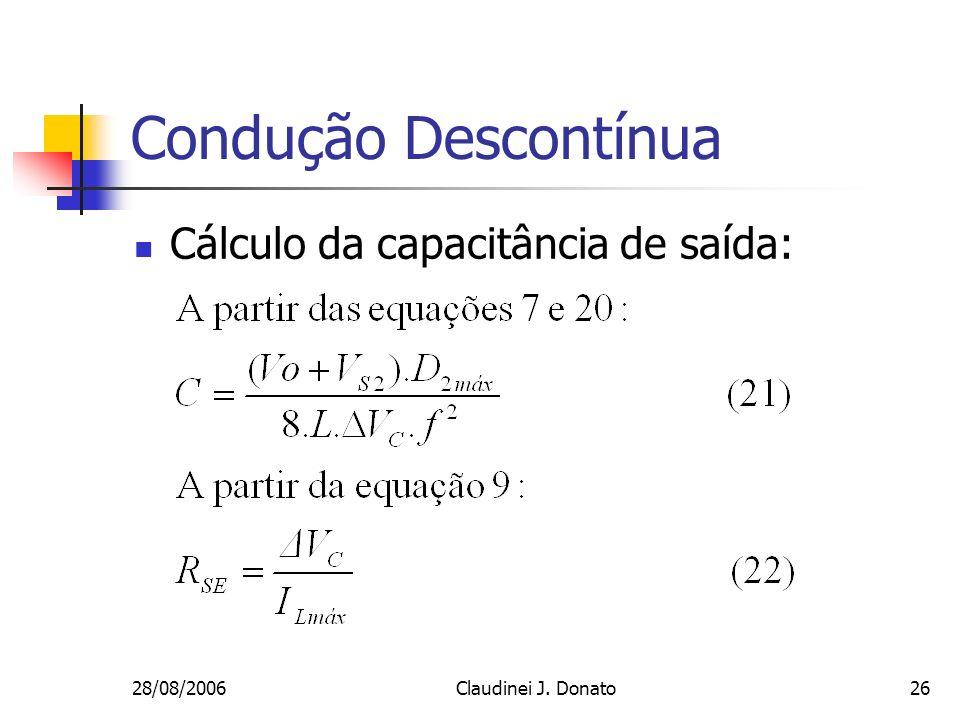 28/08/2006Claudinei J. Donato26 Condução Descontínua Cálculo da capacitância de saída: