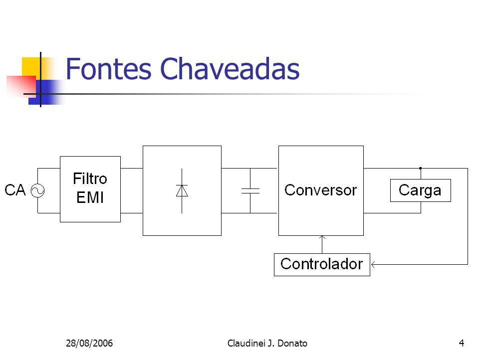 28/08/2006Claudinei J. Donato4 Fontes Chaveadas