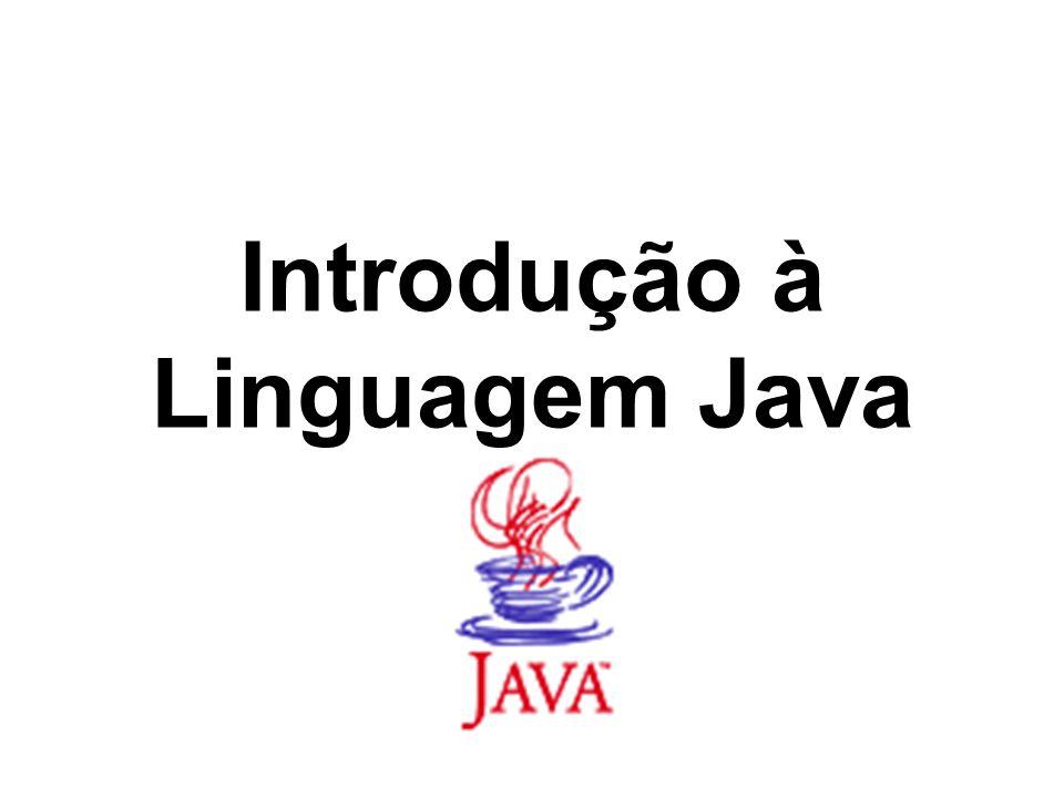 11 Java é Orientada a Objetos Completamente verdade –metaclasses e reflexão –persistência de objetos (serialização) –solução mais elegante para herança múltipla (interfaces) –em suma, por ser recente, é uma linguagem OO pura (ao contrário do C++, que é híbrida)