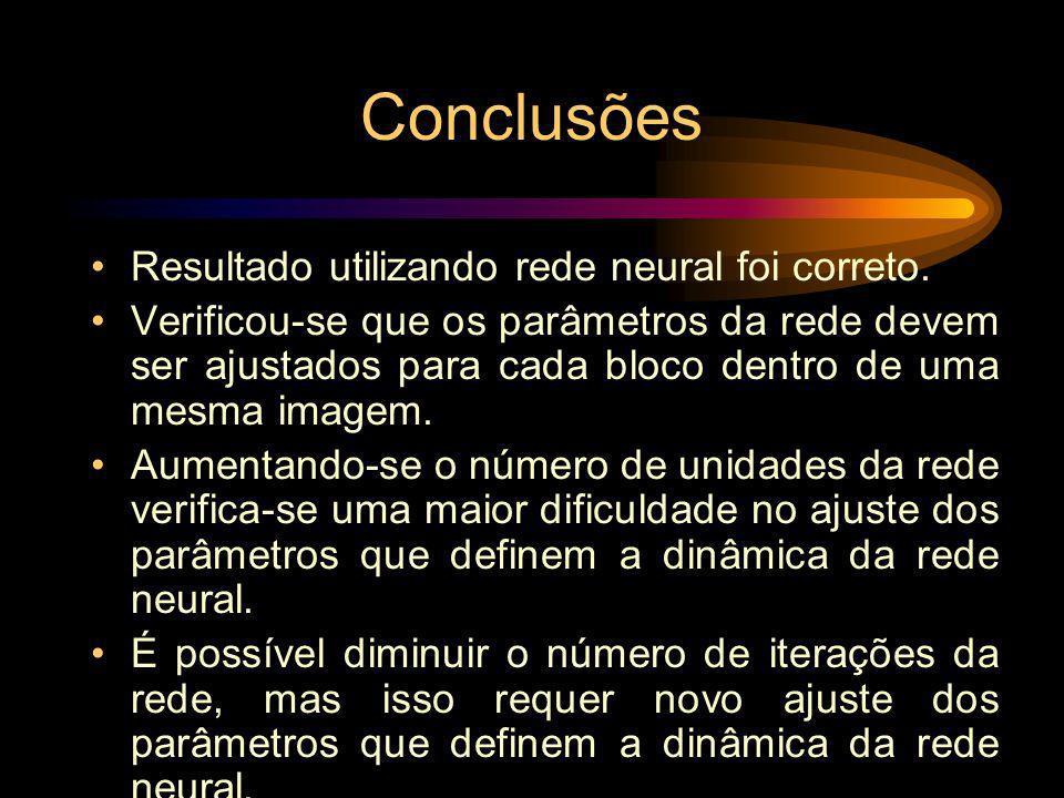 Conclusões Resultado utilizando rede neural foi correto. Verificou-se que os parâmetros da rede devem ser ajustados para cada bloco dentro de uma mesm