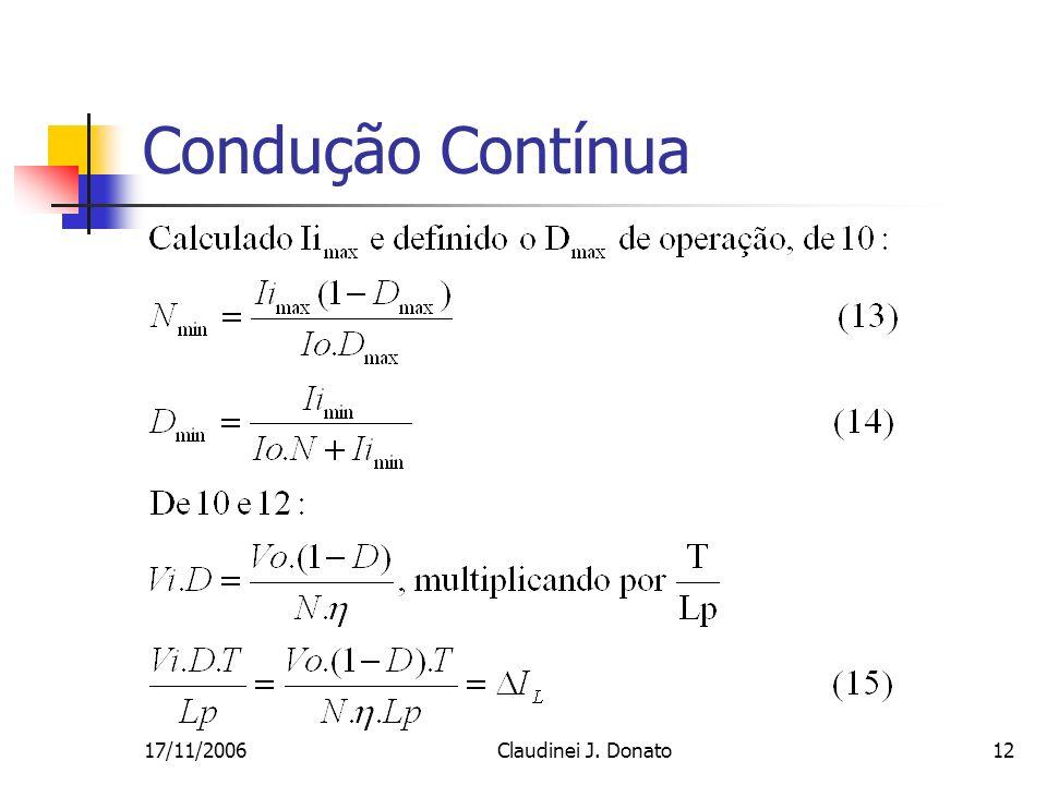 17/11/2006Claudinei J. Donato12 Condução Contínua