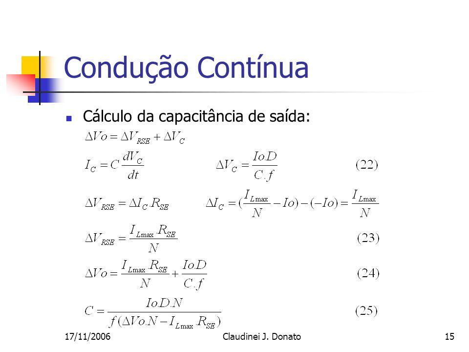 17/11/2006Claudinei J. Donato15 Condução Contínua Cálculo da capacitância de saída: