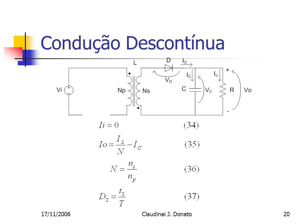 17/11/2006Claudinei J. Donato20 Condução Descontínua