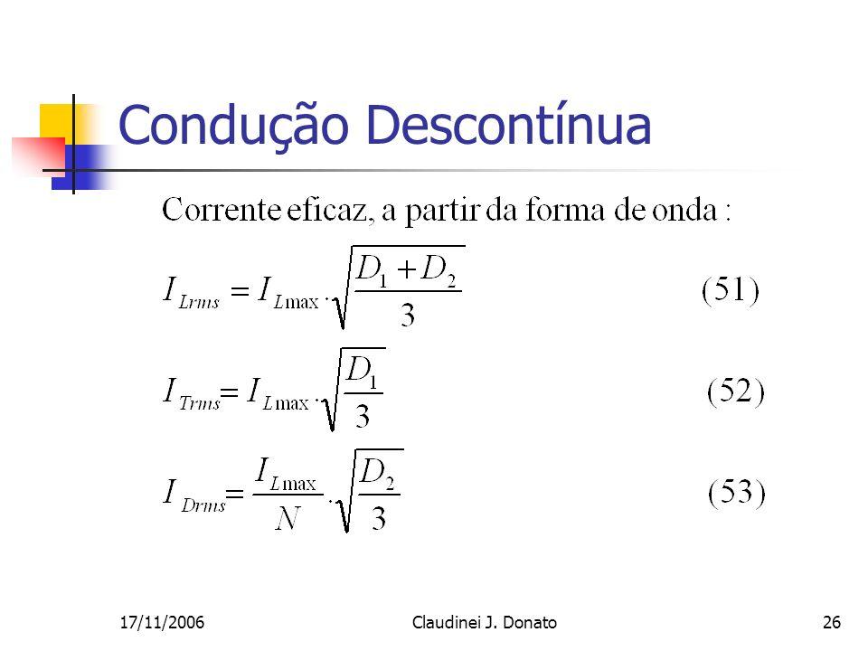 17/11/2006Claudinei J. Donato26 Condução Descontínua