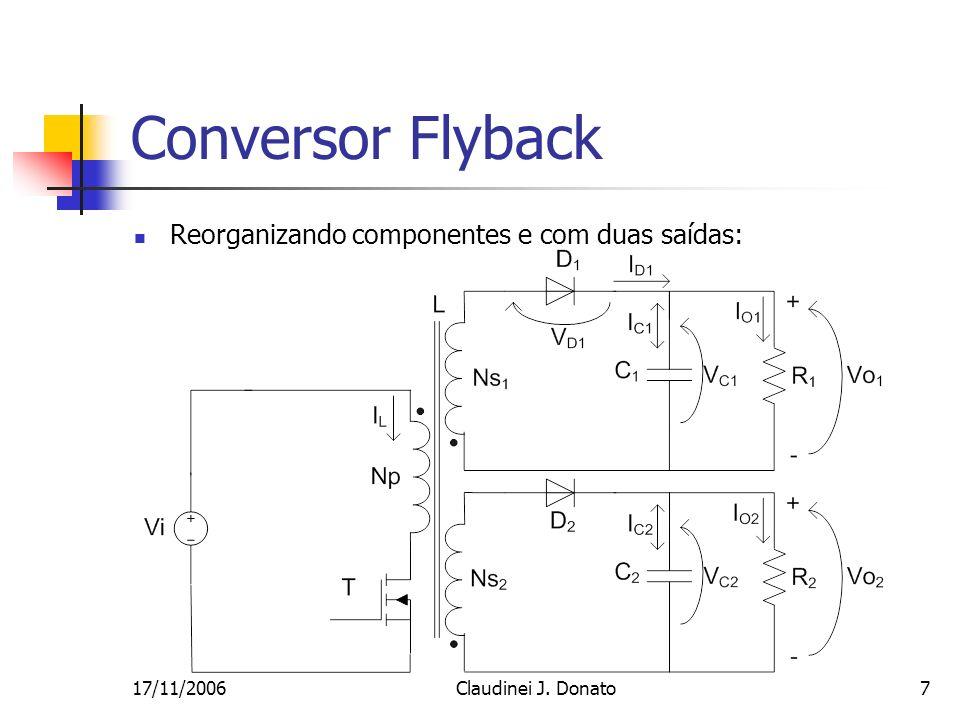 17/11/2006Claudinei J. Donato7 Conversor Flyback Reorganizando componentes e com duas saídas: