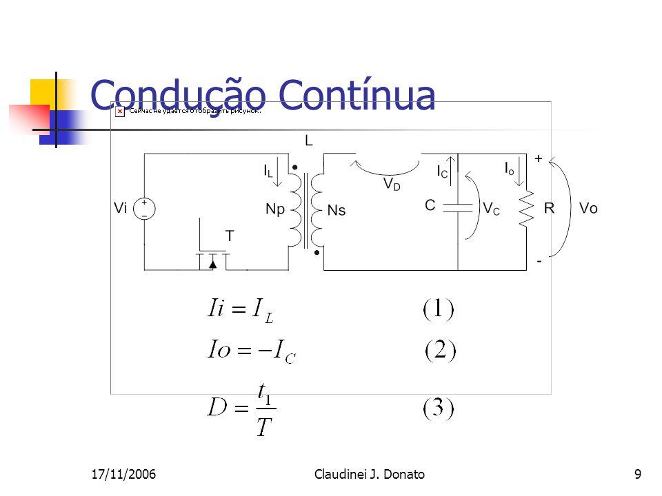 17/11/2006Claudinei J. Donato9 Condução Contínua